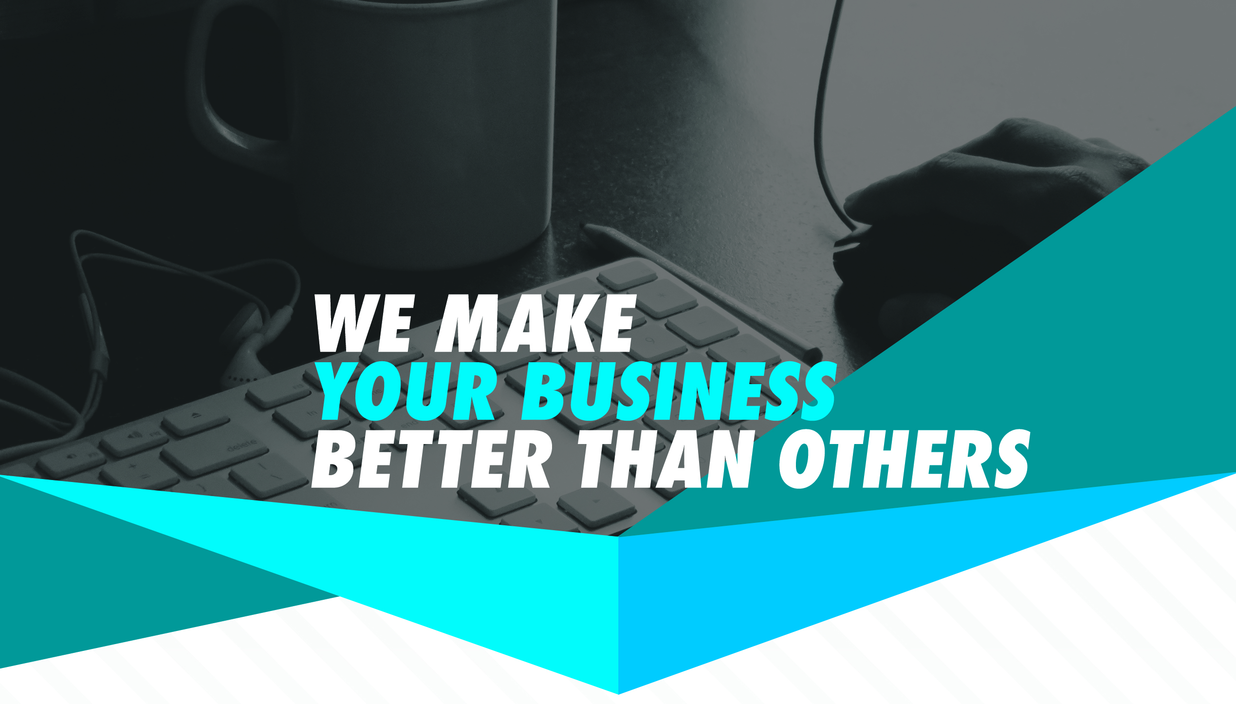 We Make Your Business Better Than Others